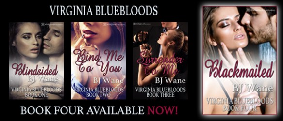 Blackmailed, Book 4 in the Virginia Bluebloods Series by BJ Wane