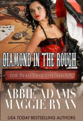 Diamond in the Rough by Abbie Adams and Maggie Ryan (Red Petticoat)