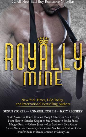 Royally Mine:  22 All New Bad Boy Romance Novellas