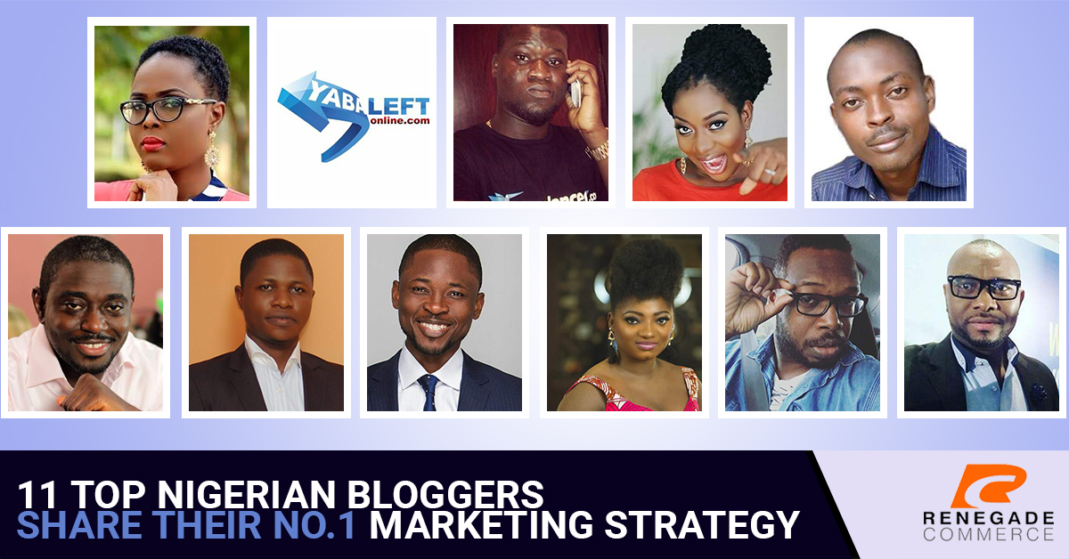 Blog Marketing: 11 Top Nigerian Bloggers Share their Number 1 Marketing Strategy