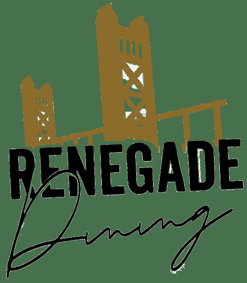 Renegade Dining - Sacramento, CA