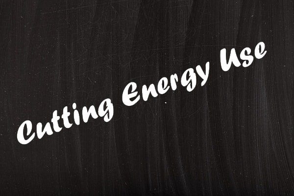 cutting down energy use