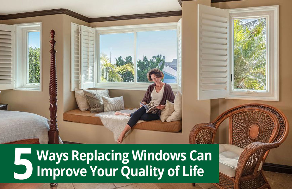 5 Ways Replacing Windows Improves Your Quality of Life