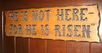 0 He is risen - sign