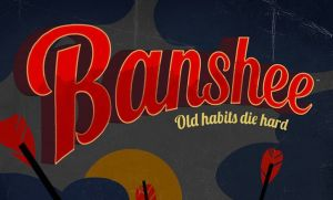 When Does Banshee Season 4 Start? Release Date