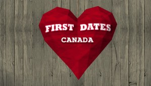First Dates Canada Renewed For Season 2 By Slice!