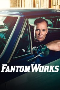 Fantomworks Cancelled After 9th Season By MotorTrend/Velocity
