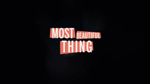 Most Beautiful Thing Trailer and premiere date