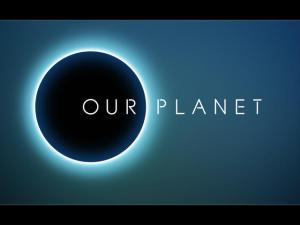 Netflix Releases Our Planet official trailer