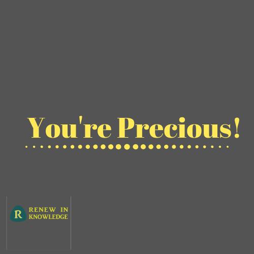 You are precious_RIK
