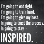 eat, train, best, trust, process, inspired