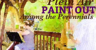 ARTIST CALL OUT: Plein Air PAINT OUT Among the Perennials