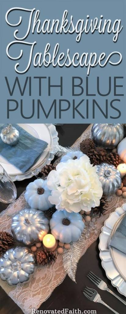 Thanksgiving Tablescape with Blue Pumpkins: When God Interrupts Your Plans #tablescape #thanksgivingdecor #bluepumpkins #god'splans