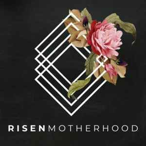 Risen Motherhood - Best Christian Podcasts for Women www.renovatedfaith.com #risenmotherhood #bestchristianpodcasts #toppodcasts #renovatedfaith