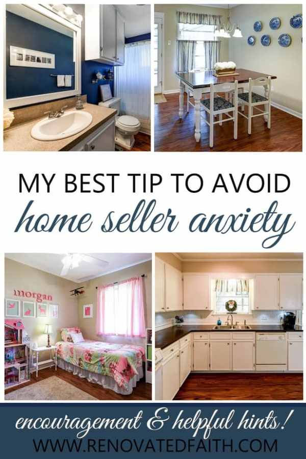 Best Tip for Home Seller Anxiety - Tips to Reduce Anxiety When Selling Your Home. This article is about tips to sell your home fast but my best tip has nothing to do with how you update or sell your home. #sellhomefast #stagingchecklist #homeselleranxiety www.renovatedfaith.com