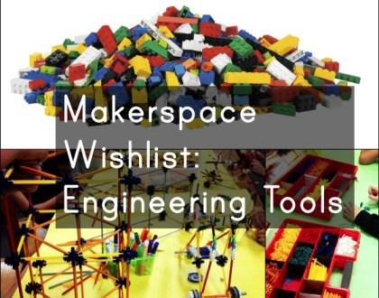 Makerspace Wishlist Part 3: Engineering Tools