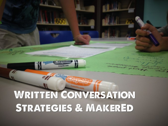 Written Conversation Strategies and MakerEd