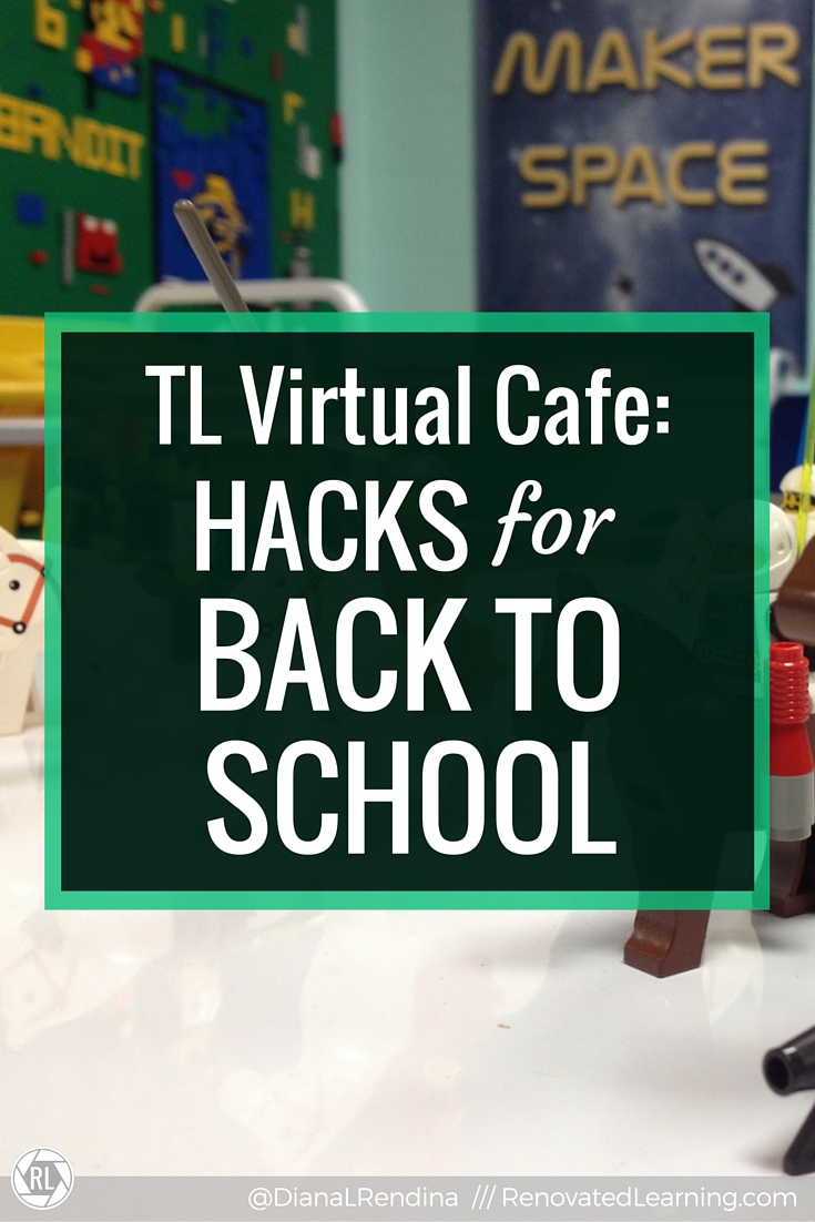 TL Virtual Cafe- Hacks for Back To School | Based off of my slides for a TL Virtual Cafe webinar, learn a variety of hacks that can help make the back to school transition run more smoothly in your library.