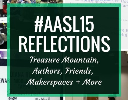 AASL 15 Reflections - In this post, I share about my experiences at the AASL 2015 conference in Columbus, OH. It starts with the Treasure Mountain preconference, then moves on to talking about meeting authors, seeing friends, sharing about makerspaces and more.