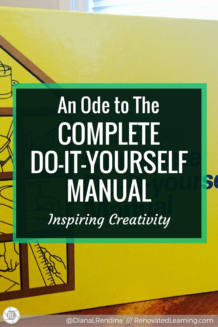 an ode to the complete do it yourself manual renovated learning rh renovatedlearning com do it yourself manual turnout control do it yourself manual pdf