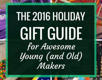 The 2016 Holiday Gift Guide for Awesome Young (and Old) Makers | It's the time of year for gift giving, and what better gift to give to a child (or adult) than something that encourages creativity? Here's some of my top picks for gifts for young (and not so young) makers