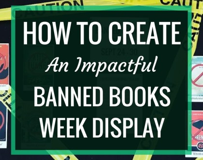 How to Create An Impactful Banned Books Week Display | Banned Books Week happens every fall, and it's a great opportunity to raise awareness about censorship. Here's some ideas for displays that will get kids talking.