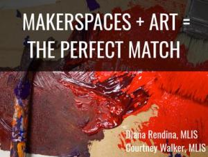 Makerspaces and Art: The Perfect Match