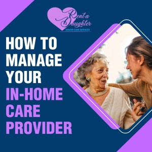 How to manage your in home care provider