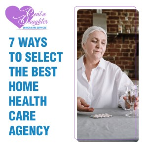 7 Ways To Select The Best Home Health Care Agency