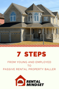 7 steps from young and employed to passive rental property baller