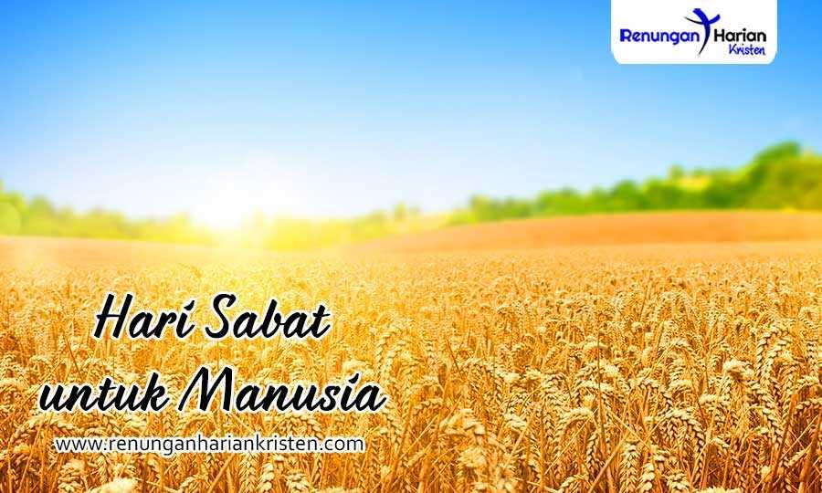 Renungan Harian Markus 2-27-Hari-Sabat-untuk-manusia