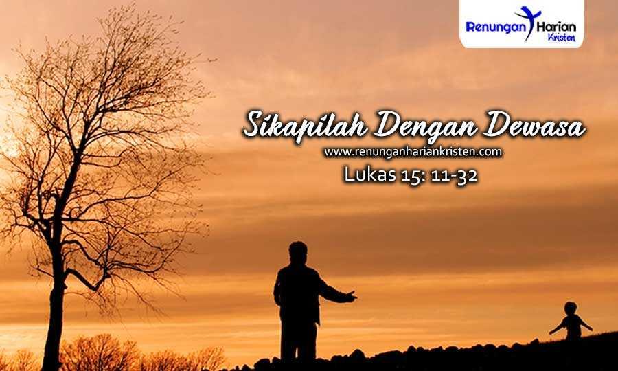 Renungan-Harian-Remaja-Lukas-15-11-32-Sikapilah-Dengan-Dewasa