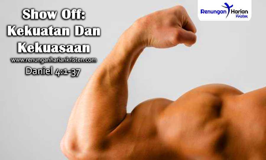 Renungan-Harian-Daniel-4-1-37-Show-Off-Kekuatan-Dan-Kekuasaan