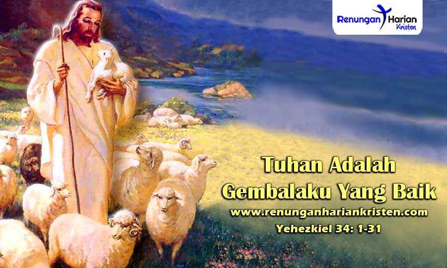 Renungan-Harian-Yehezkiel-34-1-31-Tuhan-Adalah-Gembalaku-Yang-Baik