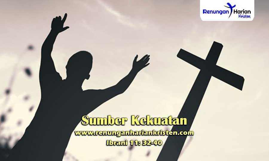 Renungan-Harian-Remaja-Ibrani-11-32-40-Sumber-Kekuatan