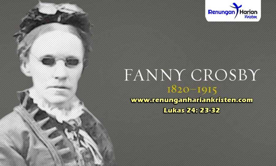 Renungan-Harian-Anak-Lukas-24-23-32-Fanny-J-Crosby