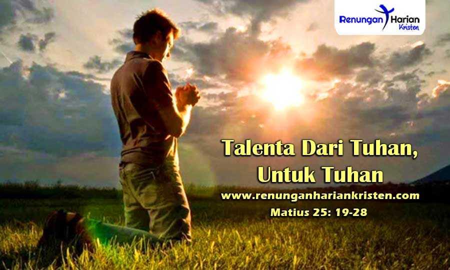 Renungan-Harian-Anak-Matius-25-19-28-Talenta-Dari-Tuhan-Untuk-Tuhan