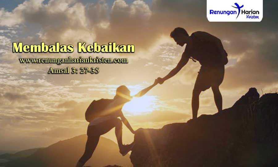 Renungan-Harian-Amsal-3-27-35-Membalas-Kebaikan