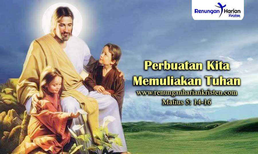 Renungan-Anak-Matius-5-14-16-Perbuatan-Kita-Memuliakan-Tuhan