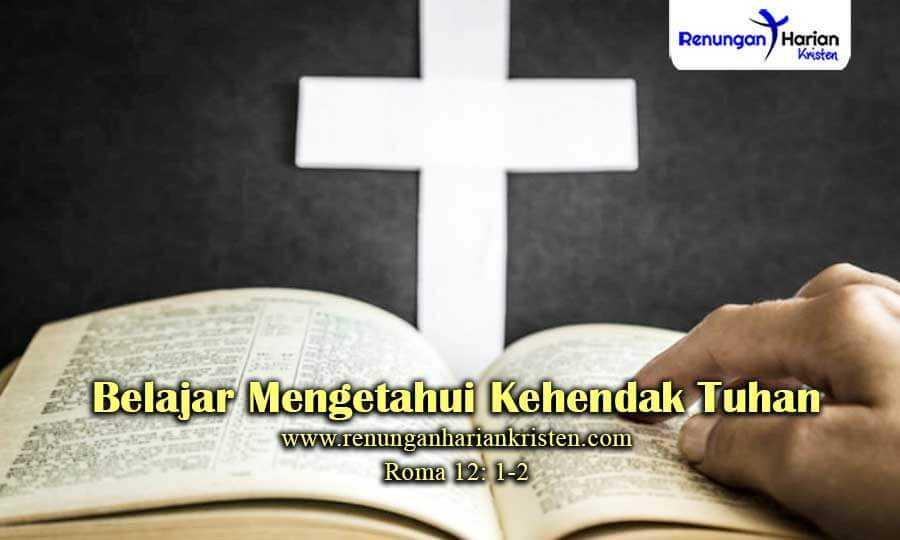 Renungan-Harian-Sekolah-Minggu-Roma-12-1-2-Belajar-Mengetahui-Kehendak-Tuhan