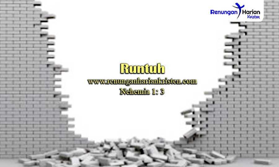 Renungan-Harian-Kristen-Nehemia-1-3-Runtuh