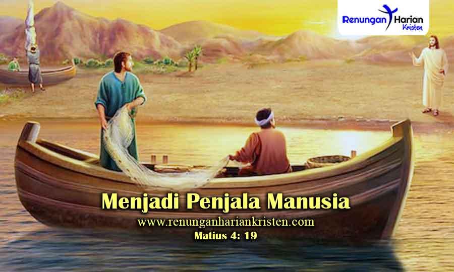 Renungan-Harian-Matius-4-19-Menjadi-Penjala-Manusia
