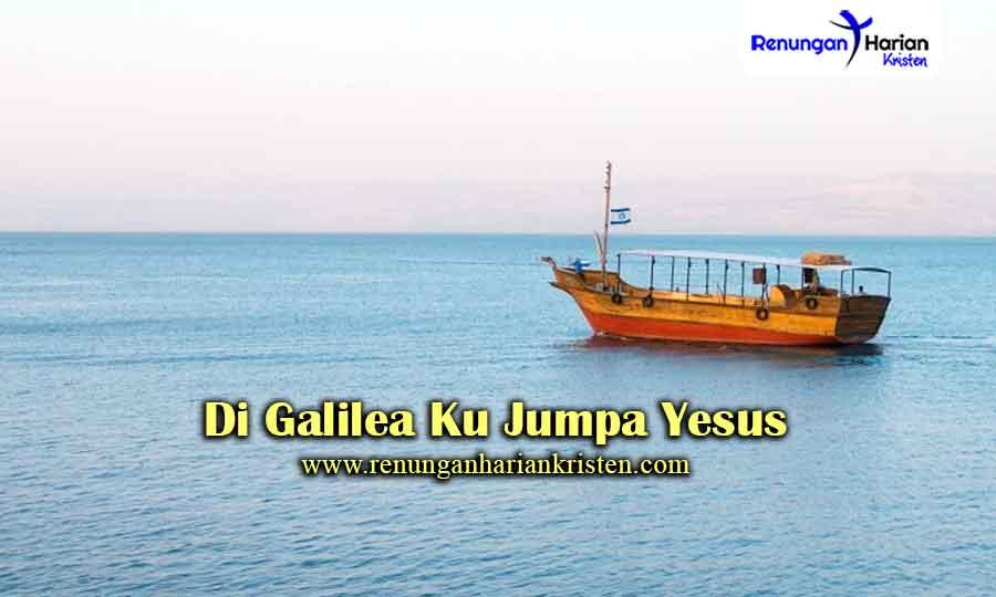Di-Galilea-Ku-Jumpa-Yesus2