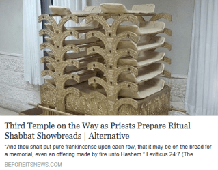 Third Temple on the Way as Priests Prepare Ritual Shabbat Showbreads - Before It's News