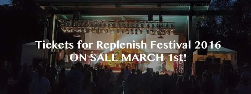 Tickets On Sale Now for Replenish Festival 2016!