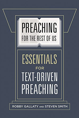 Preaching for the Rest of Us: Essentials for Text-Driven Preaching