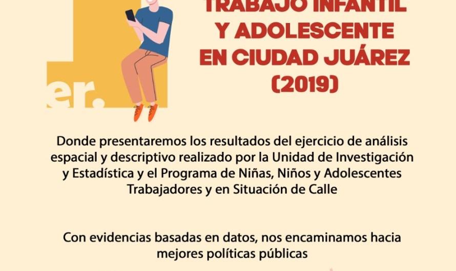 ¡No te lo pierdas! Primer Foro de Análisis sobre el Trabajo Infantil y Adolescente en Ciudad Juárez