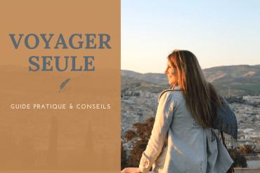 voyager seule guide et conseils