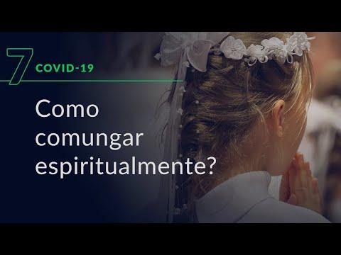 Como comungar espiritualmente? (Especial Covid-19, #7)
