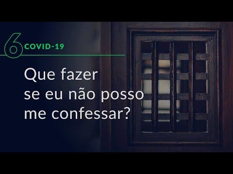 Que fazer se eu não posso me confessar? (Especial Covid-19, #6)